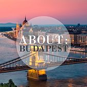 About: Budapest, Vol. 1 by Various Artists