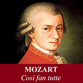 Mozart - Cosí fan tutte by Various Artists