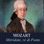 Mozart - Mitridate, rè di Ponto by Various Artists