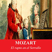 Mozart - El rapto en el Serrallo by Various Artists