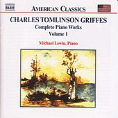 Complete Piano Works Vol. 1 by Charles Tomlinson Griffes