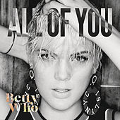 All of You: Remixes by Betty Who