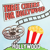 Three Cheers for Hollywood by Various Artists