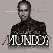 Pra Que Viver Nesse Mundo - Single by Thiaguinho