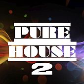 Pure House, Vol. 2 by Various Artists