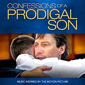 Confessions of a Prodigal Son (Music Inspired by the Motion Picture) by Various Artists
