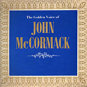 The Golden Voice of John Mccormack by John McCormack
