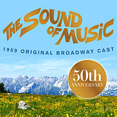 The Sound of Music 1959 Original Broadway Cast - 50th Anniversary of the Film von Various Artists