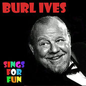 Burl Ives Sings for Fun by Burl Ives