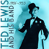 Ted Lewis and His Band, 1926-1933 by Ted Lewis