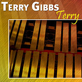 Terry by Terry Gibbs