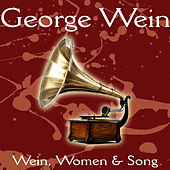 Wein, Women & Song by George Wein & The Newport...
