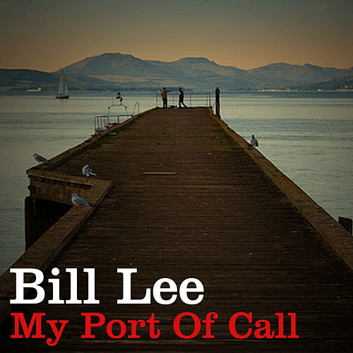 My Port of Call by Bill Lee