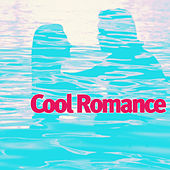 Cool Romance by Various Artists