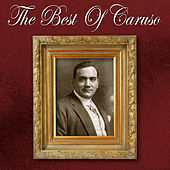 The Best of Caruso by Enrico Caruso