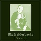 Bix Beiderbecke 1927 - 30 by Bix Beiderbecke