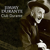 Club Durant by Jimmy Durante