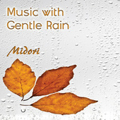 Music with Gentle Rain by Midori