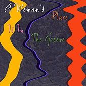 A Woman's Place Is in the Groove by Various Artists
