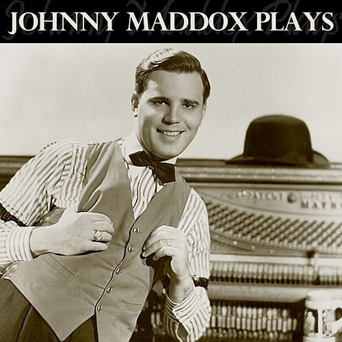 Johnny Maddox Plays by Johnny Maddox