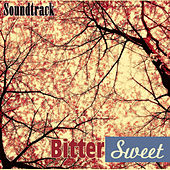 Bitter Sweet (Original Soundtrack Recording) by Various Artists