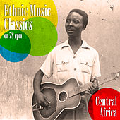 Ethnic Music Classics on 78 Rpm, Central Africa by Various Artists
