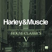 House Classics V (Presented by Harley & Muscle) by Various Artists