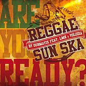 Reggae Sun Ska (Are You Ready?) by Dubmatix