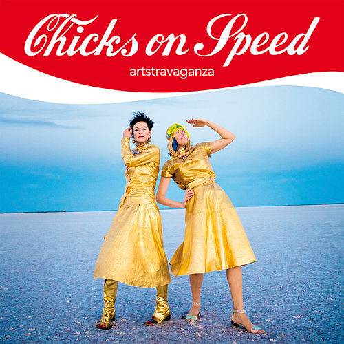 Artstravaganza von Chicks On Speed