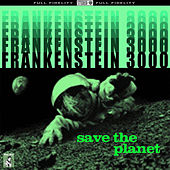 Save The Planet by Frankenstein 3000