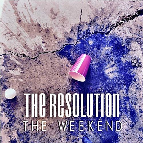 The Weekend by Resolution