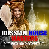 Russian House Masters by Various Artists