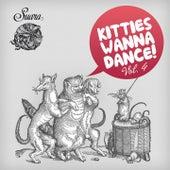 Kitties Wanna Dance, Vol. 4 by Various Artists