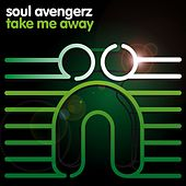 Take Me Away by Soul Avengerz