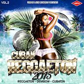 CUBAN REGGAETON 2015, VOL.2 (Reggaeton - Dembow - Cubaton) by Various Artists