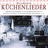 Die schönsten Küchenlieder by Various Artists