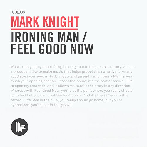 Ironing Man / Feel Good Now by Mark Knight