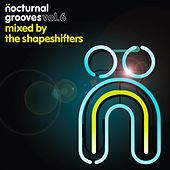 Nocturnal Grooves, Vol. 6 (Mixed by The Shapeshifters) by Various Artists