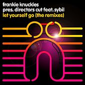 Let Yourself Go (The Remixes) by Frankie Knuckles