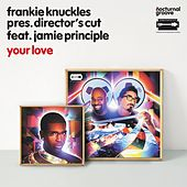 Your Love (Director's Cut Signature Mix) by Frankie Knuckles
