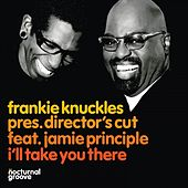 I'll Take You There by Frankie Knuckles