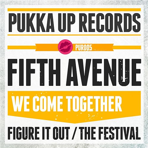 We Come Together by The Fifth Avenue