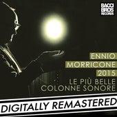 Ennio Morricone 2015: Le Più Belle Colonne Sonore by Ennio Morricone