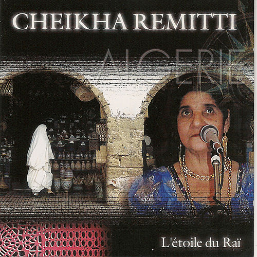 L'étoile du Rai by Cheikha Remitti