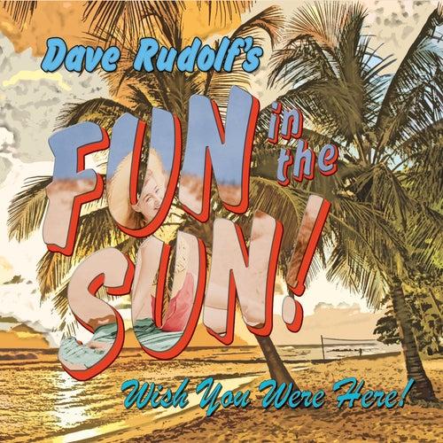 Fun in the Sun! by Dave Rudolf