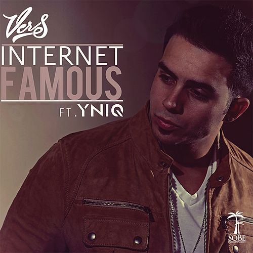 Internet Famous (feat. YNIQ) - Single by Vers