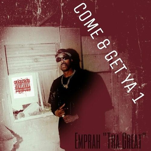 Come & Get Ya 1 - Single by Emprah