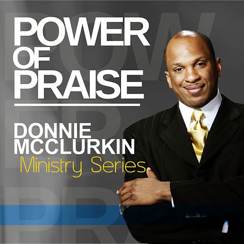 Ministry Series: Power of Praise by Donnie McClurkin