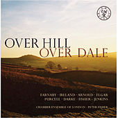 Over Hill, Over Dale; English Music for String Orchestra by Chamber Ensemble of London