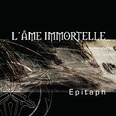 Epitaph by L'Âme Immortelle